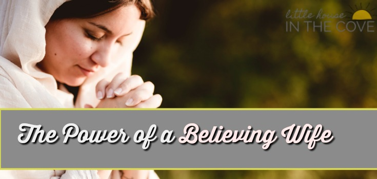 There is a power in a believing wife and today I am sharing my story.