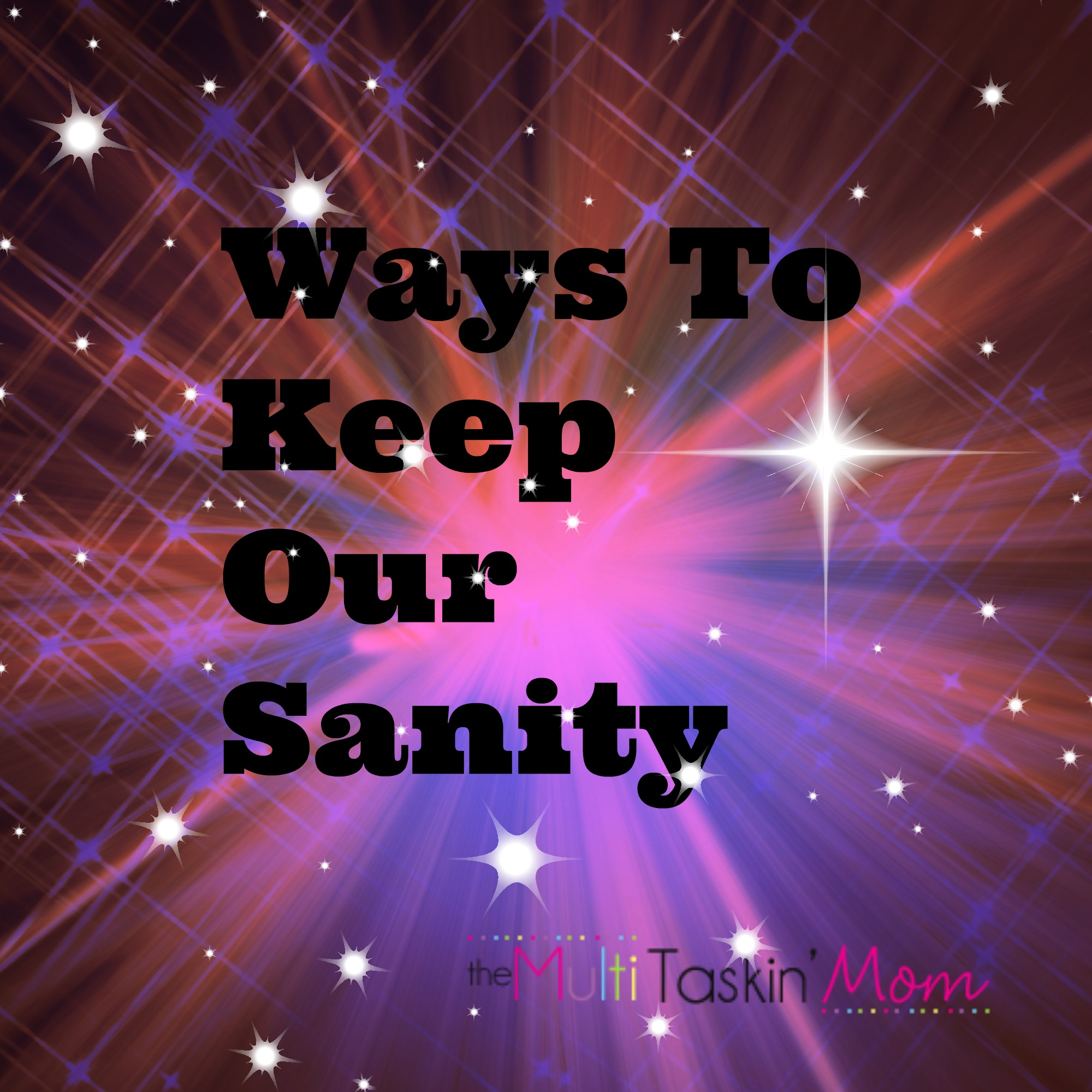 Keeping Your Sanity