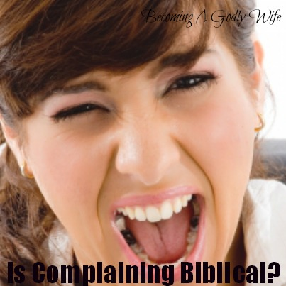 Is Complaining Biblical?