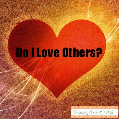 Do I Love Others? & Hearts 4 Home Blog Hop
