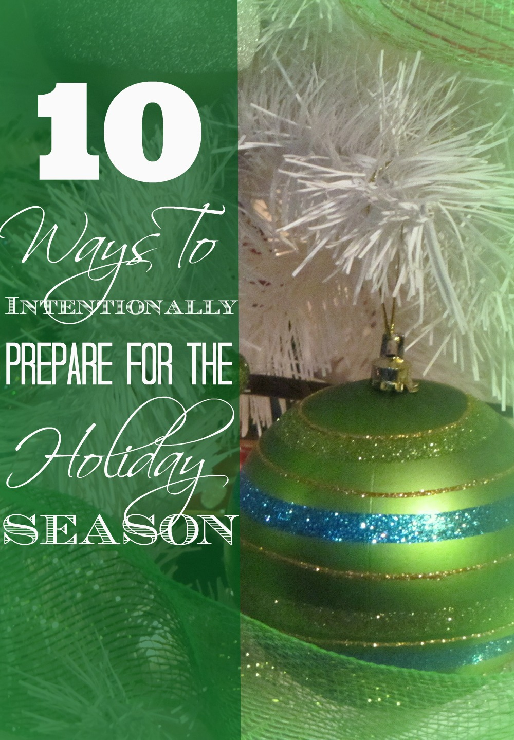 10 Ways To Intentionally Prepare For The Holiday Season