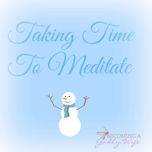 Taking Time To Meditate