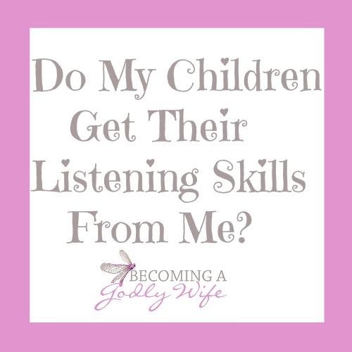 Do My Children Get Their Listening Skills From Me?