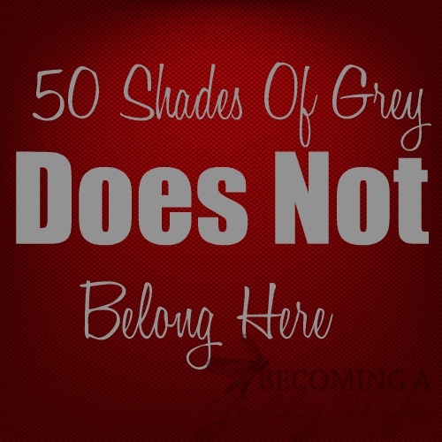 50 Shades Of Grey Does Not Belong Here
