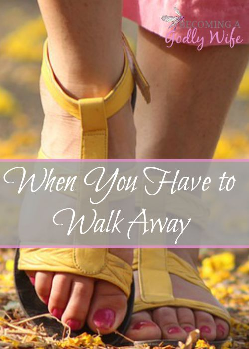 When You Have to Walk Away