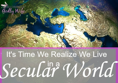It's Time We Realize We Live in a Secular World