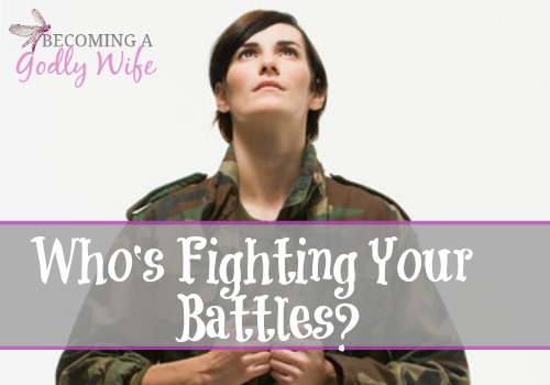 Who's Fighting Your Battles?