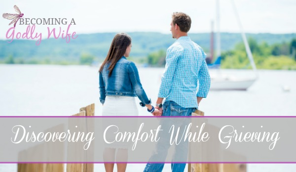 Discovering Comfort While Grieving