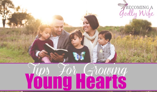 Tips for Growing Young Hearts