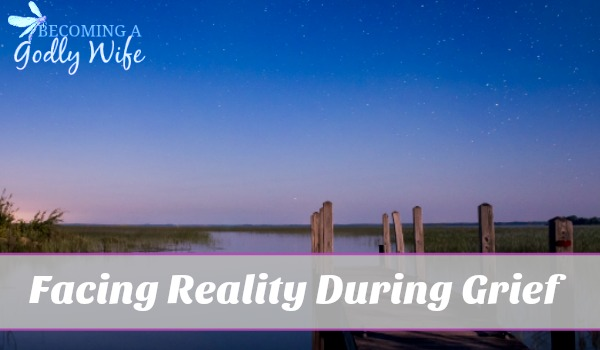 Facing Reality During Grief