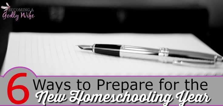 6 Ways to Prepare for the New Homeschooling Year