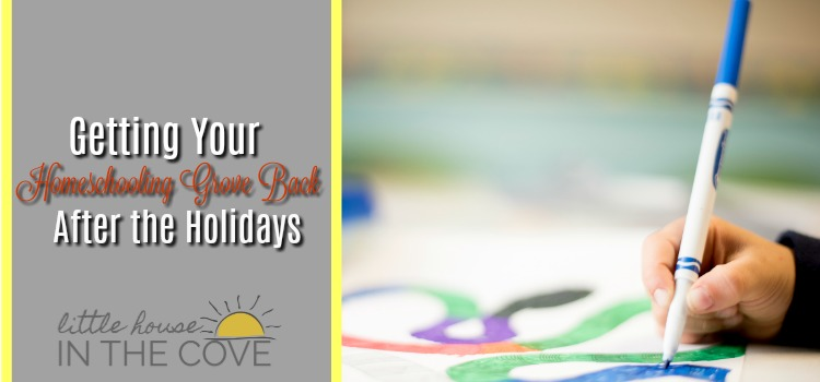 Getting Your Homeschooling Groove Back After the Holidays