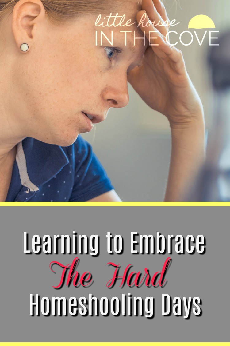 Some homeschooling days are hard. Learning to embrace those hard days can really make a huge difference in your homeschooling journey.