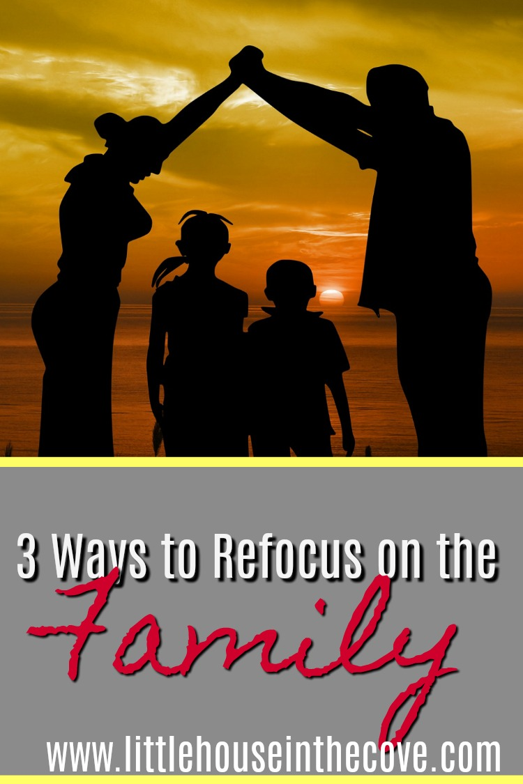 If you are looking to refocus on the family unit then these 3 tips will have you running toward the right path!